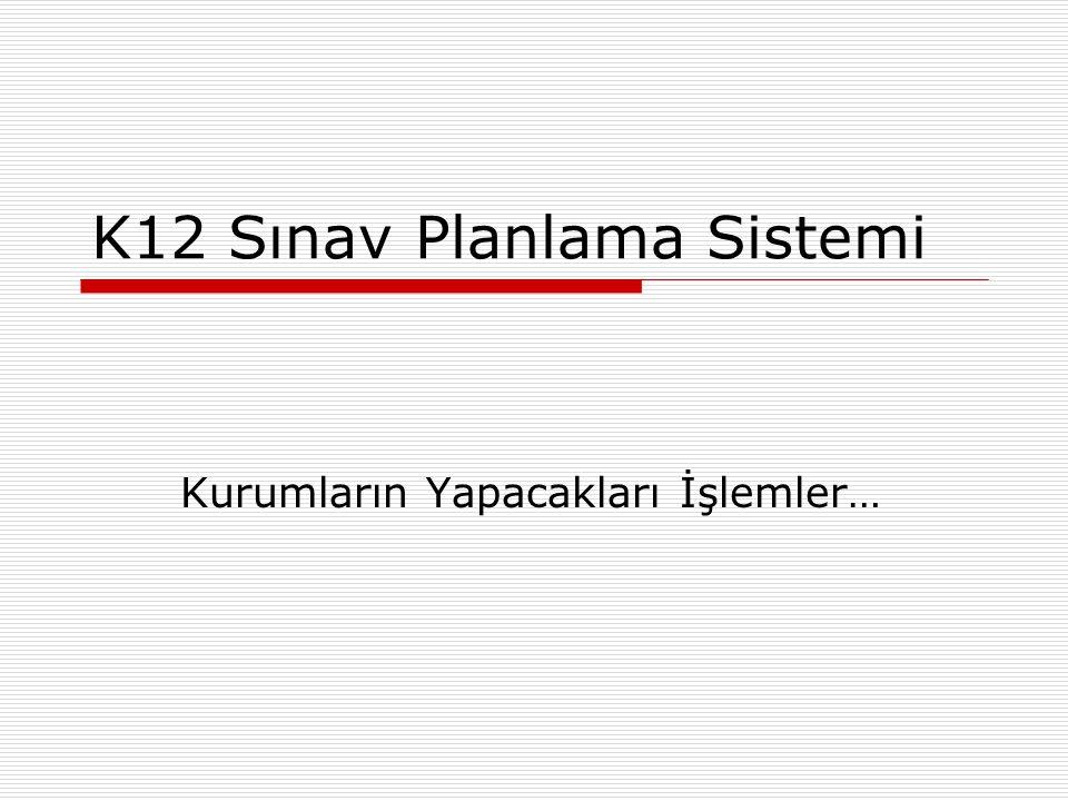 K12 Sınav Planlama Sistemi