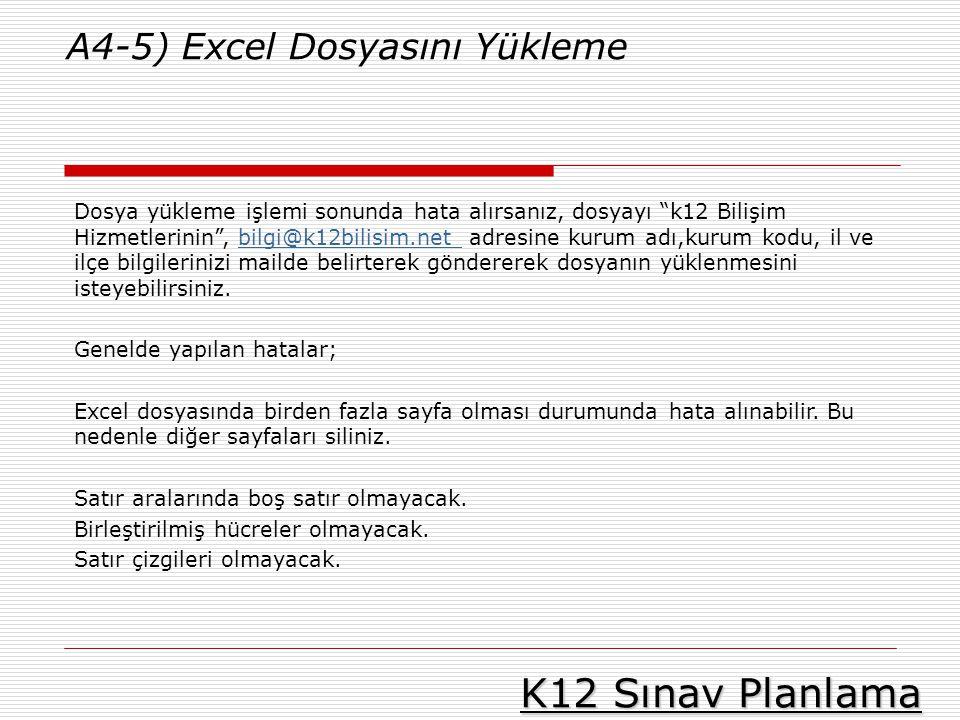 K12 Sınav Planlama A4-5) Excel Dosyasını Yükleme