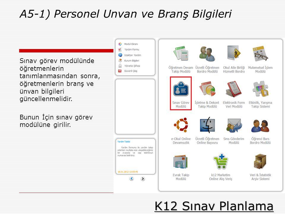 K12 Sınav Planlama A5-1) Personel Unvan ve Branş Bilgileri