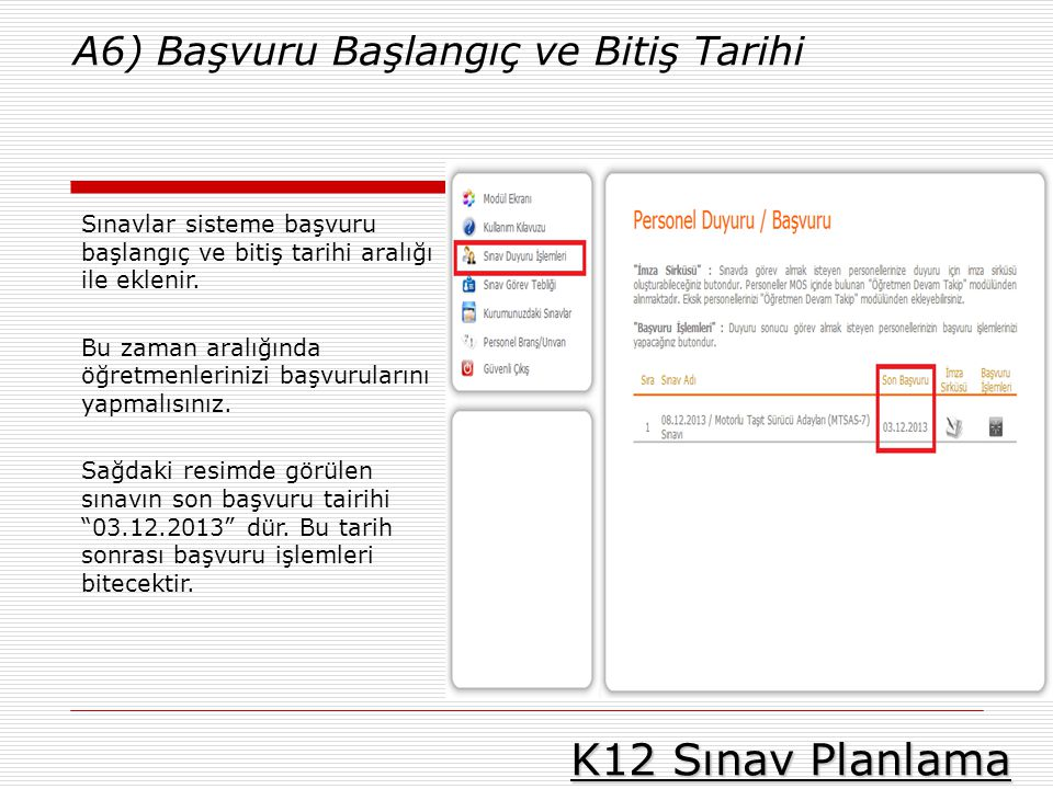 K12 Sınav Planlama A6) Başvuru Başlangıç ve Bitiş Tarihi