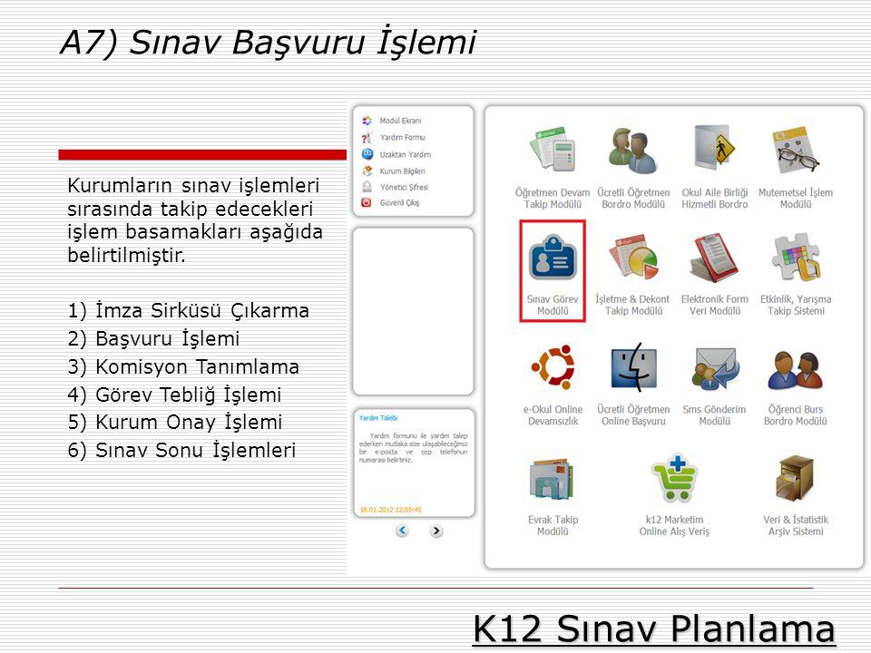 K12 Sınav Planlama A7) Sınav Başvuru İşlemi