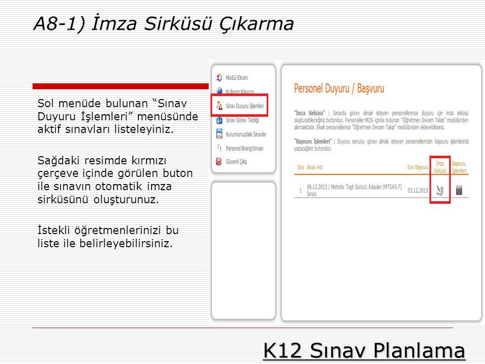 K12 Sınav Planlama A8-1) İmza Sirküsü Çıkarma
