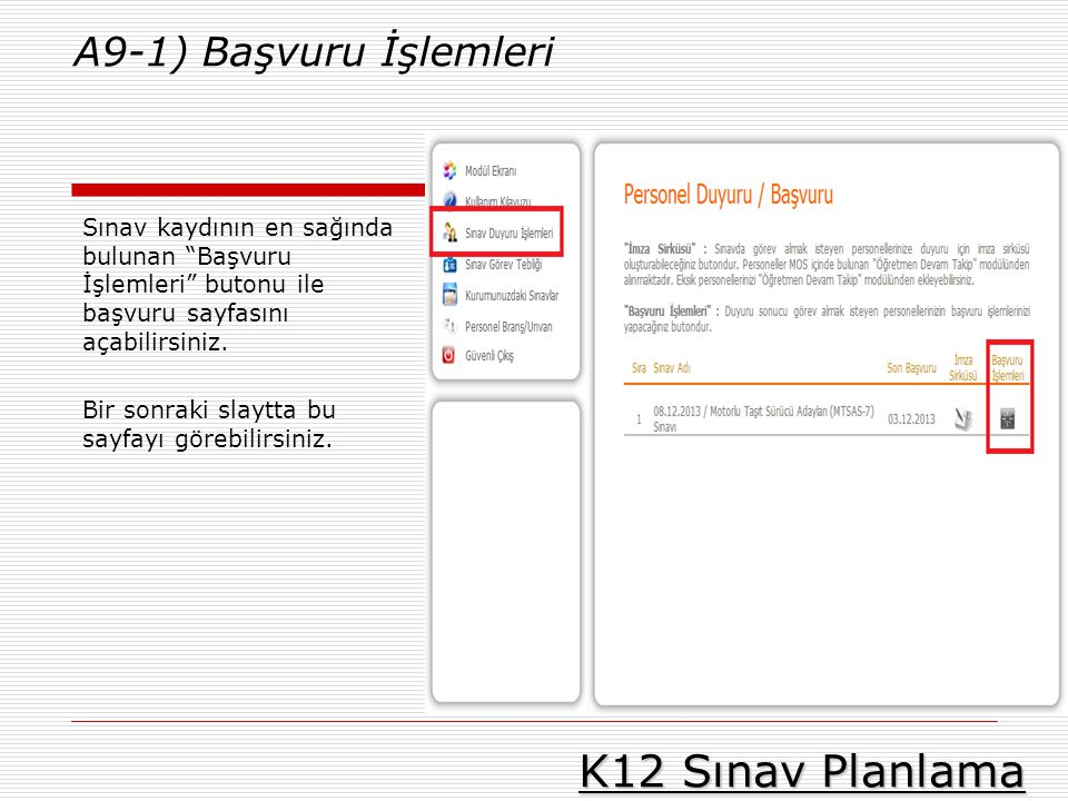 K12 Sınav Planlama A9-1) Başvuru İşlemleri