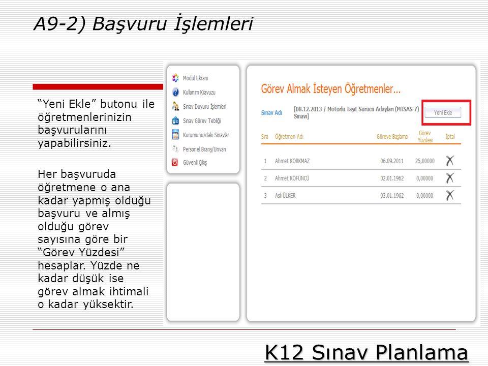 K12 Sınav Planlama A9-2) Başvuru İşlemleri