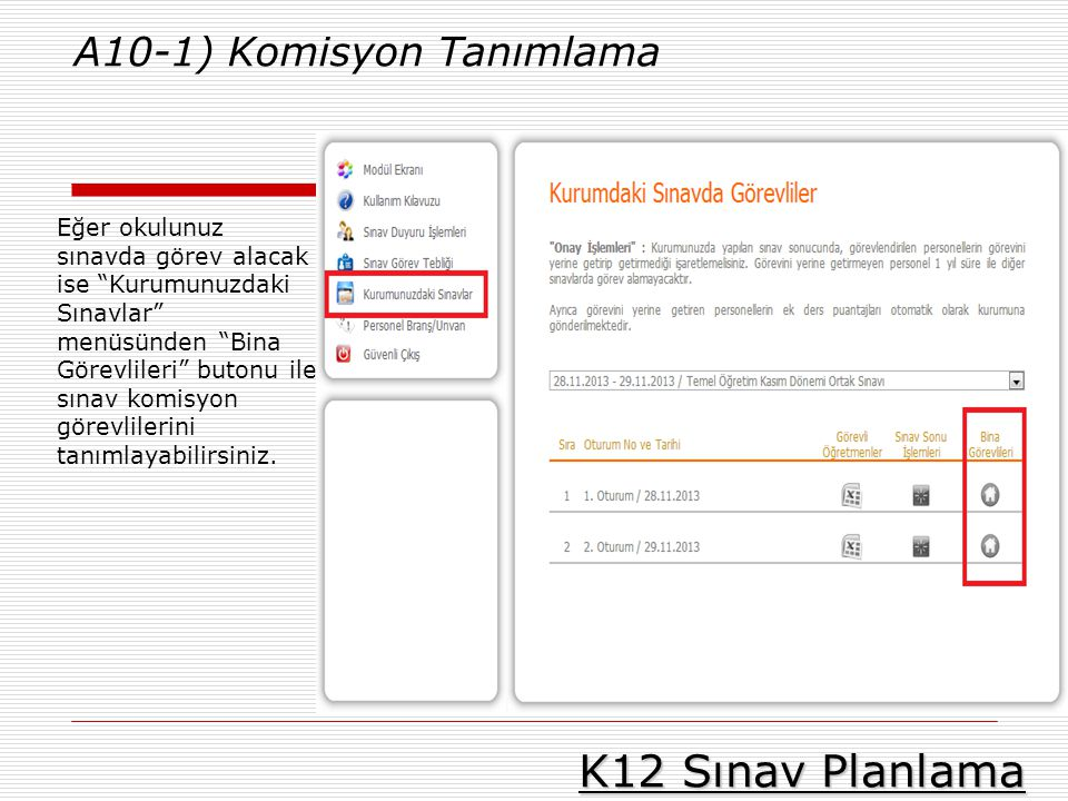K12 Sınav Planlama A10-1) Komisyon Tanımlama