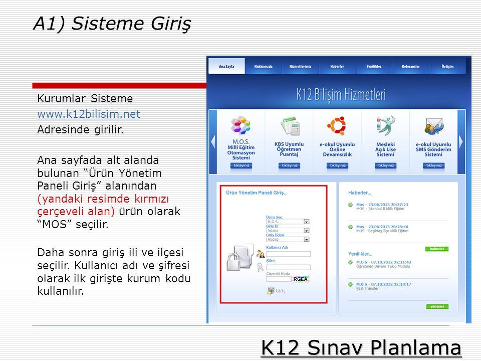K12 Sınav Planlama A1) Sisteme Giriş Kurumlar Sisteme