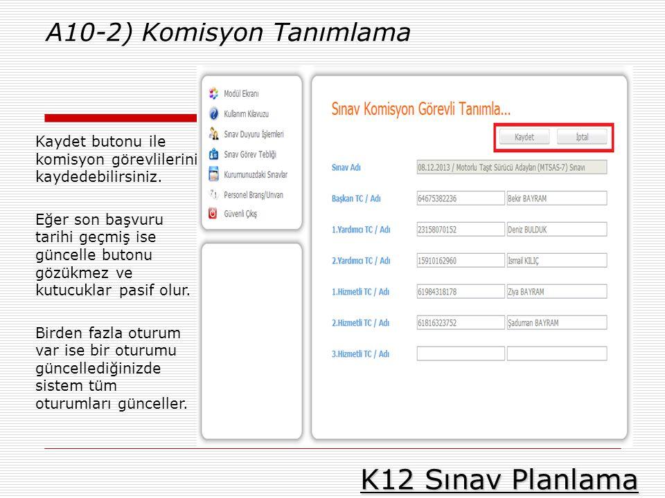 K12 Sınav Planlama A10-2) Komisyon Tanımlama