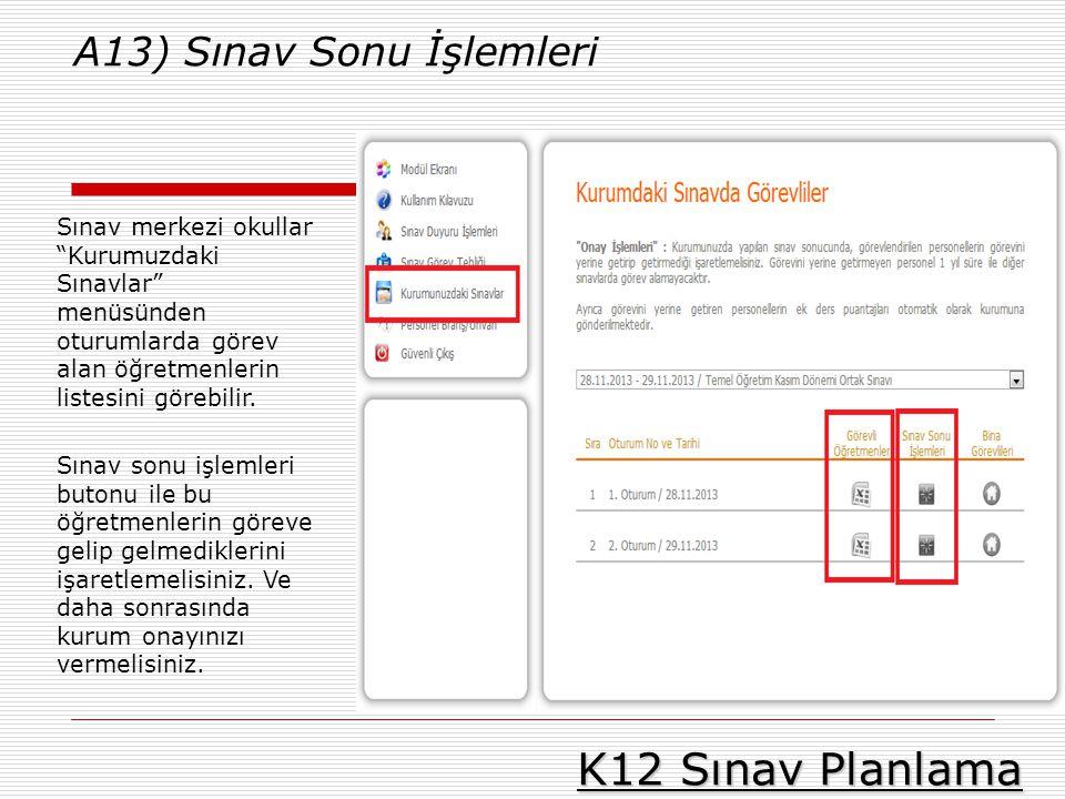 K12 Sınav Planlama A13) Sınav Sonu İşlemleri