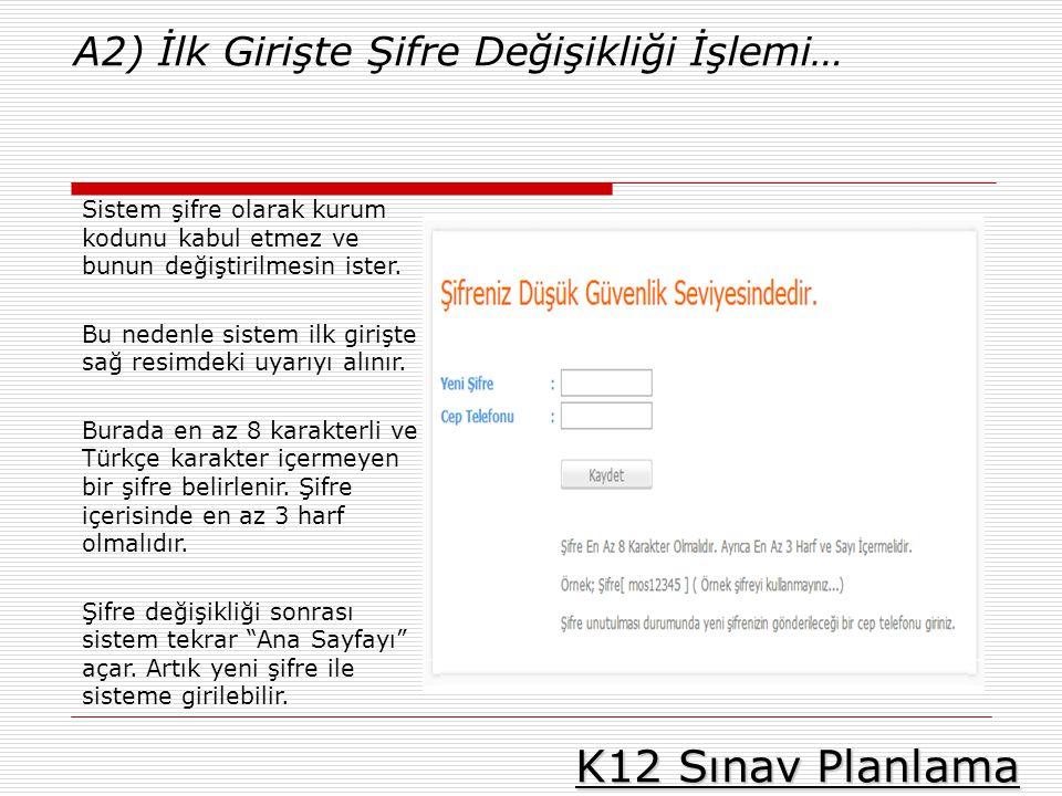 K12 Sınav Planlama A2) İlk Girişte Şifre Değişikliği İşlemi…