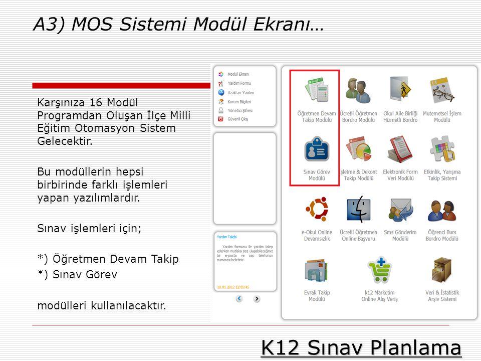 K12 Sınav Planlama A3) MOS Sistemi Modül Ekranı…