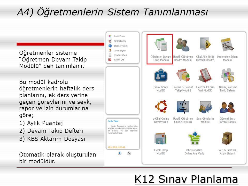 K12 Sınav Planlama A4) Öğretmenlerin Sistem Tanımlanması