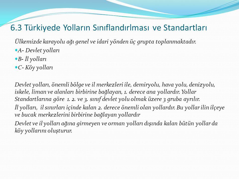 6.3 Türkiyede Yolların Sınıflandırlması ve Standartları