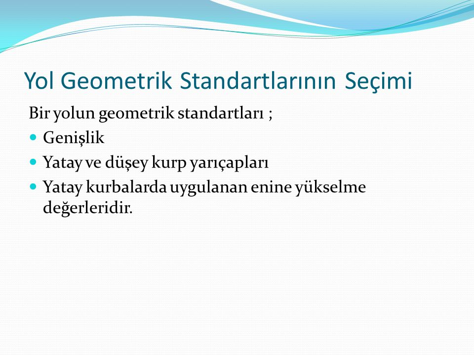 Yol Geometrik Standartlarının Seçimi