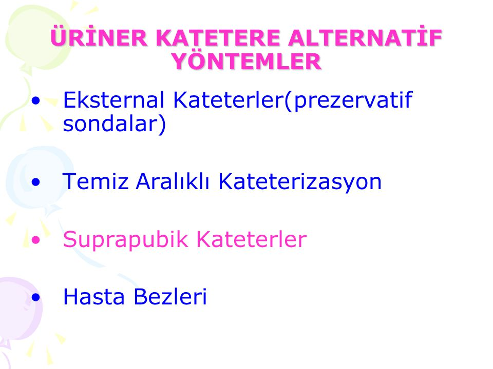 ÜRİNER KATETERE ALTERNATİF YÖNTEMLER