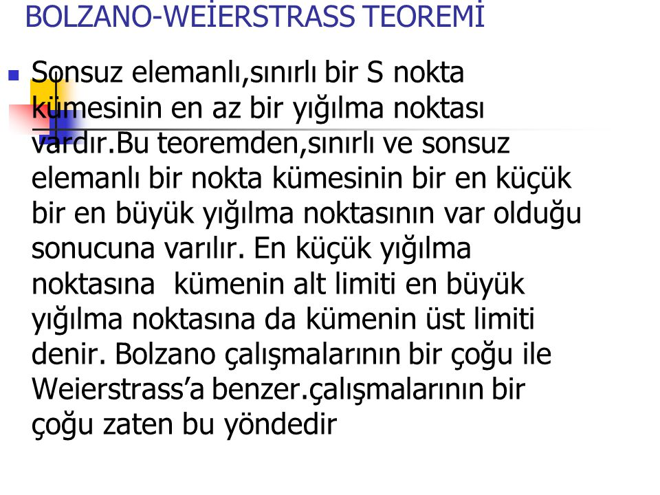 BOLZANO-WEİERSTRASS TEOREMİ