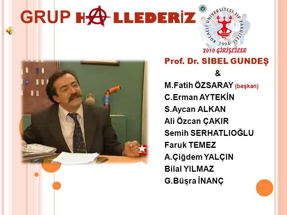 GRUP H LLEDERİZ Prof. Dr. SİBEL GÜNDEŞ & M.Fatih ÖZSARAY (başkan)