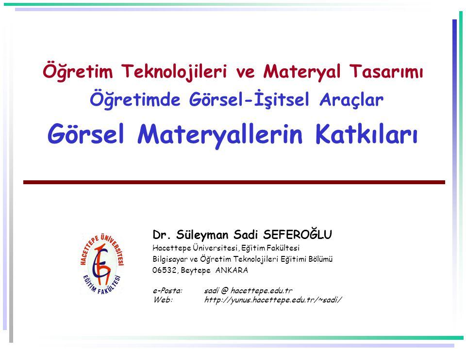 Öğretim Teknolojileri ve Materyal Tasarımı Öğretimde Görsel-İşitsel Araçlar Görsel Materyallerin Katkıları