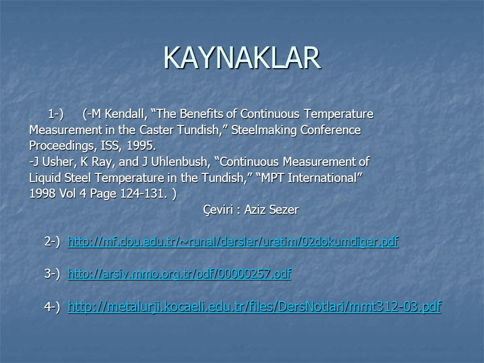 KAYNAKLAR 1-) (-M Kendall, The Benefits of Continuous Temperature