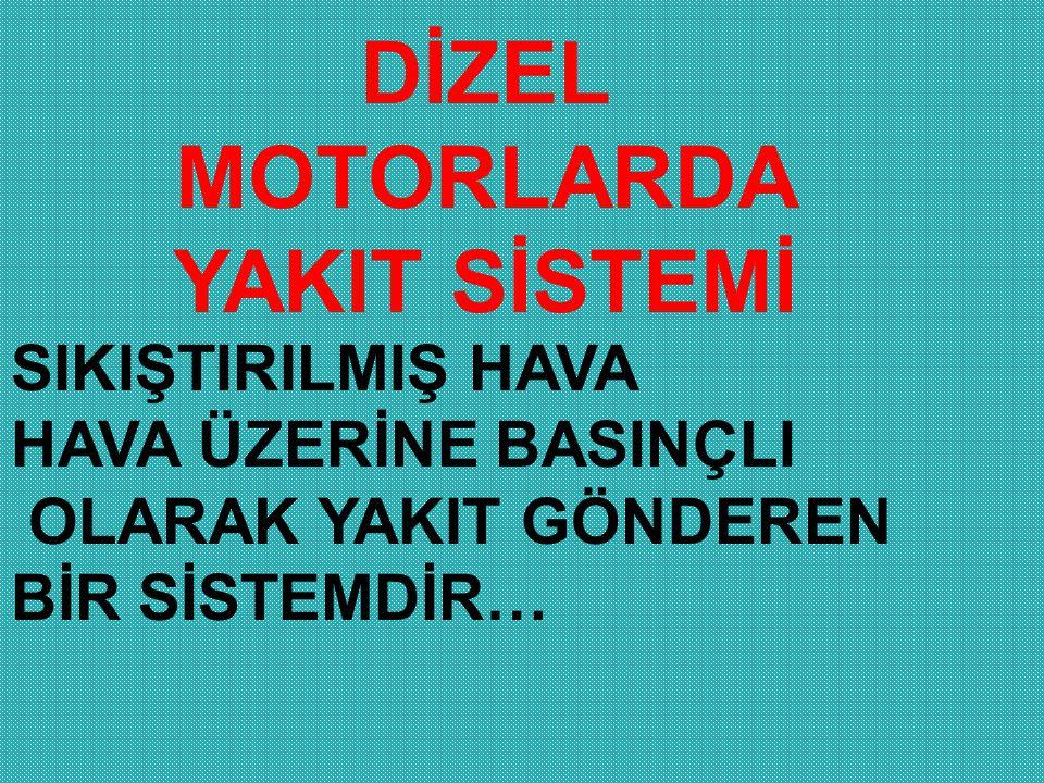 DİZEL MOTORLARDA YAKIT SİSTEMİ