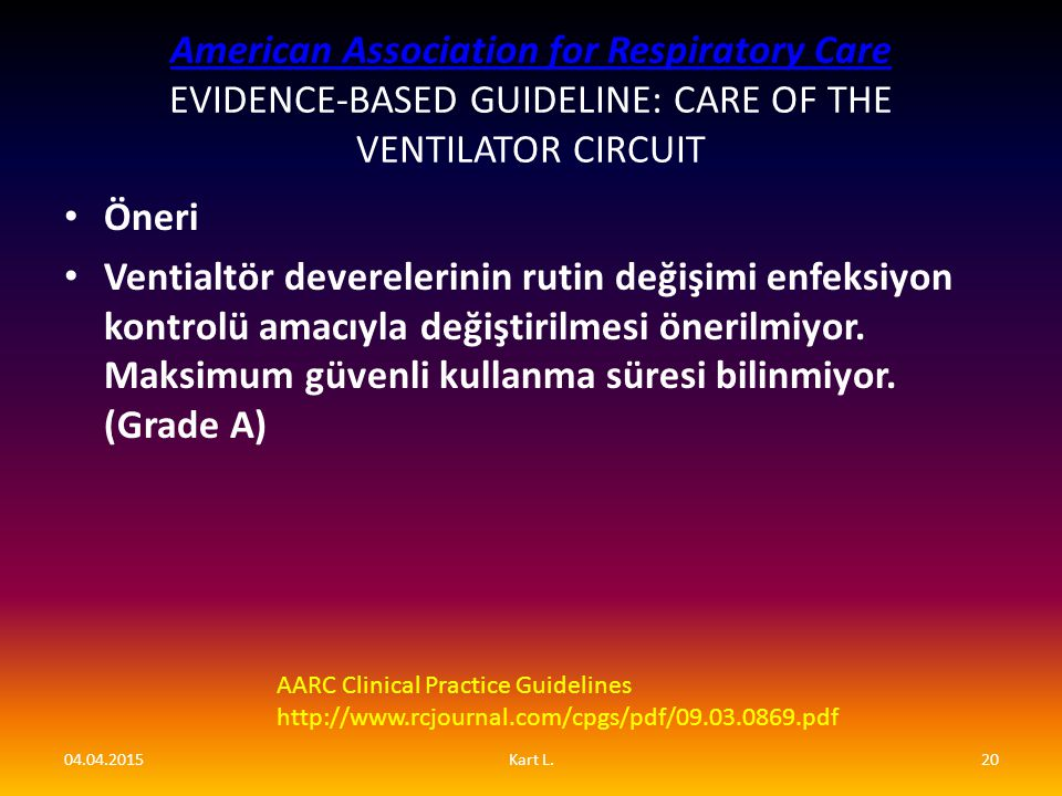 American Association for Respiratory Care EVIDENCE-BASED GUIDELINE: CARE OF THE VENTILATOR CIRCUIT