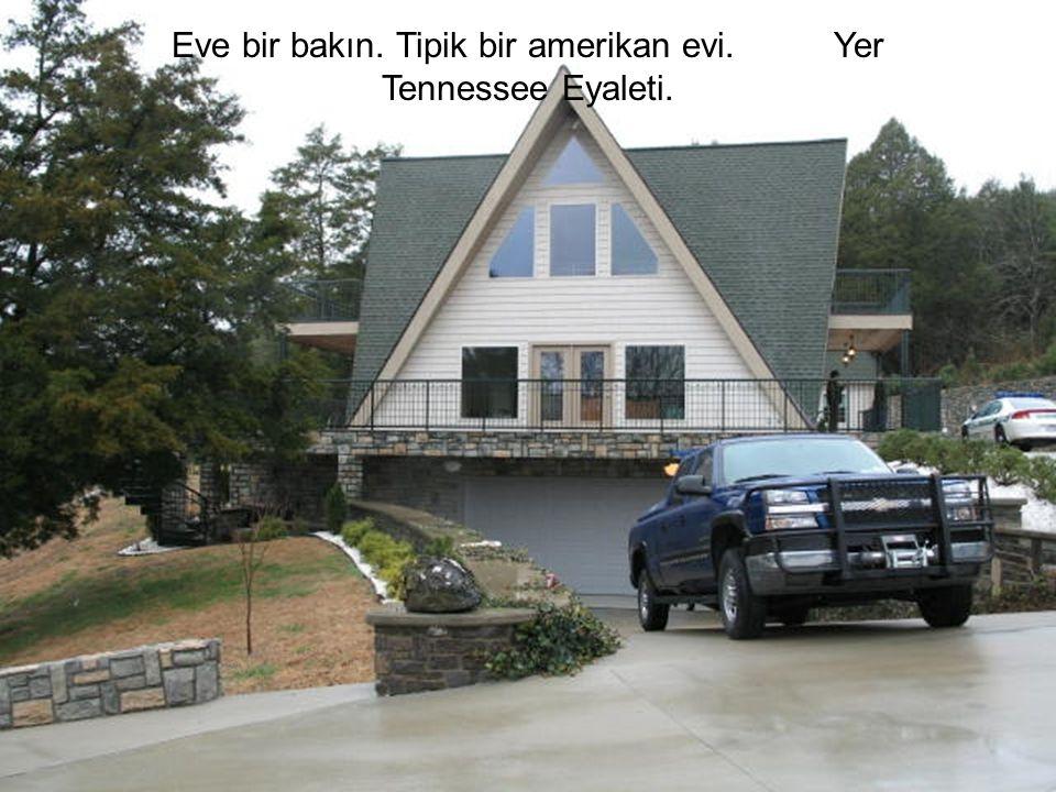 Eve bir bakın. Tipik bir amerikan evi. Yer Tennessee Eyaleti.