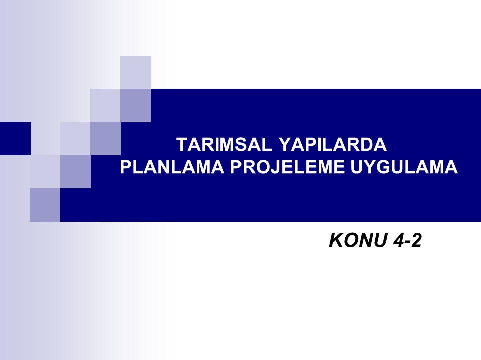 TARIMSAL YAPILARDA PLANLAMA PROJELEME UYGULAMA