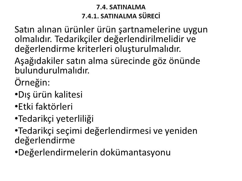 7.4. SATINALMA 7.4.1. SATINALMA SÜRECİ