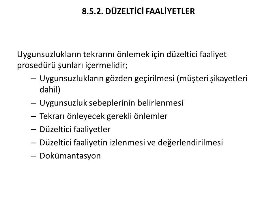 8.5.2. DÜZELTİCİ FAALİYETLER