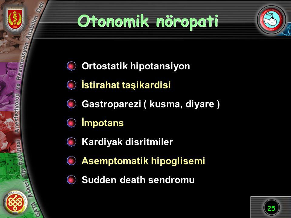 Otonomik nöropati Ortostatik hipotansiyon İstirahat taşikardisi