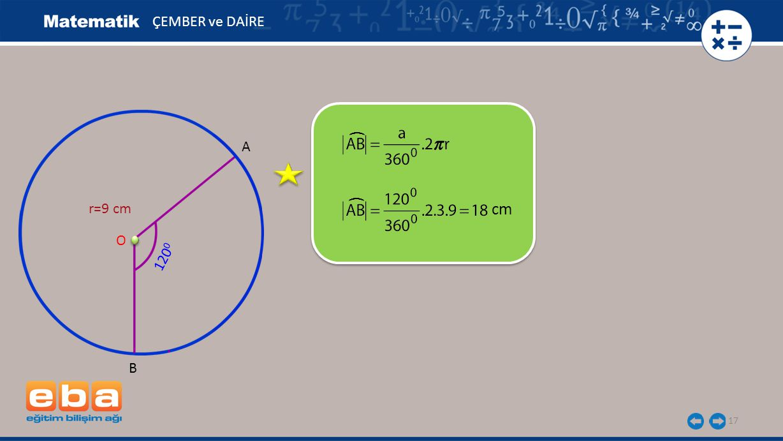 ÇEMBER ve DAİRE ( A ( r=9 cm cm O 1200 B