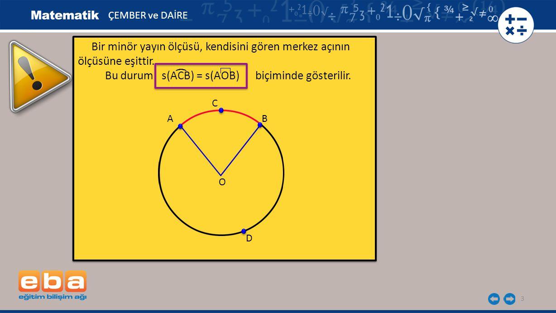 Bu durum s(ACB) = s(AOB) biçiminde gösterilir. (
