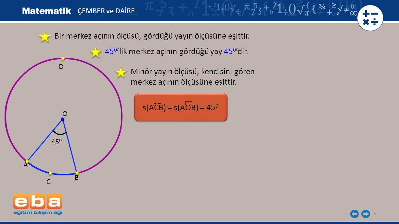 Bir merkez açının ölçüsü, gördüğü yayın ölçüsüne eşittir.