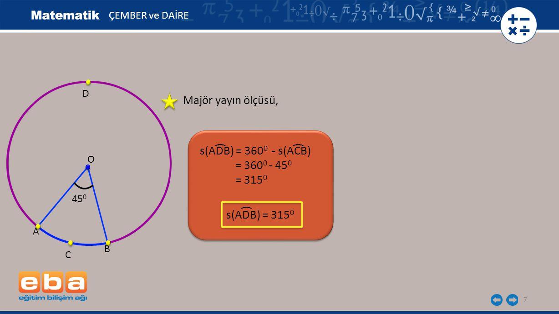 Majör yayın ölçüsü, ( ( s(ADB) = 3600 - s(ACB) = 3600 - 450 = 3150 (