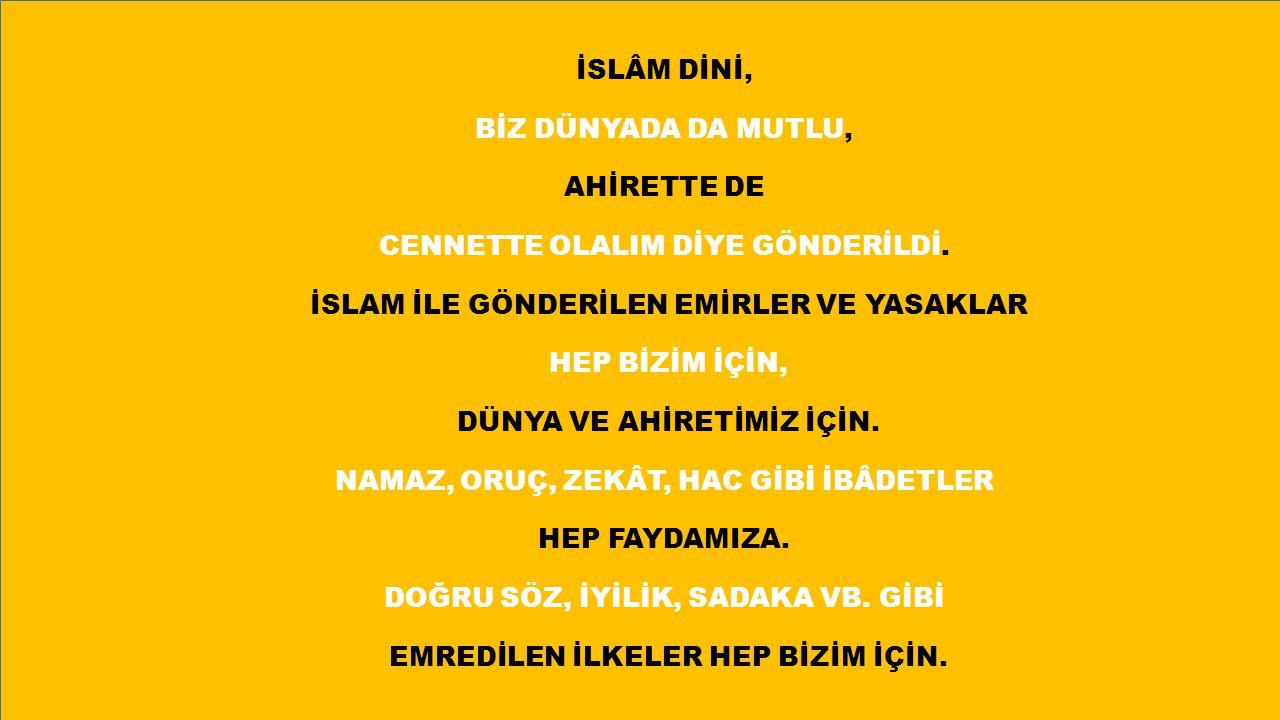 CENNETTE OLALIM DİYE GÖNDERİLDİ.