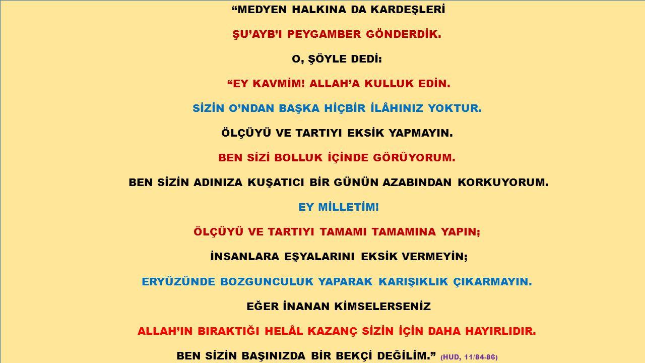 MEDYEN HALKINA DA KARDEŞLERİ ŞU'AYB'I PEYGAMBER GÖNDERDİK.