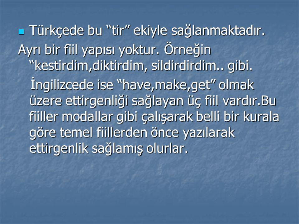 Türkçede bu tir ekiyle sağlanmaktadır.