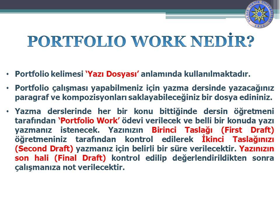 PORTFOLIO WORK NEDİR Portfolio kelimesi 'Yazı Dosyası' anlamında kullanılmaktadır.