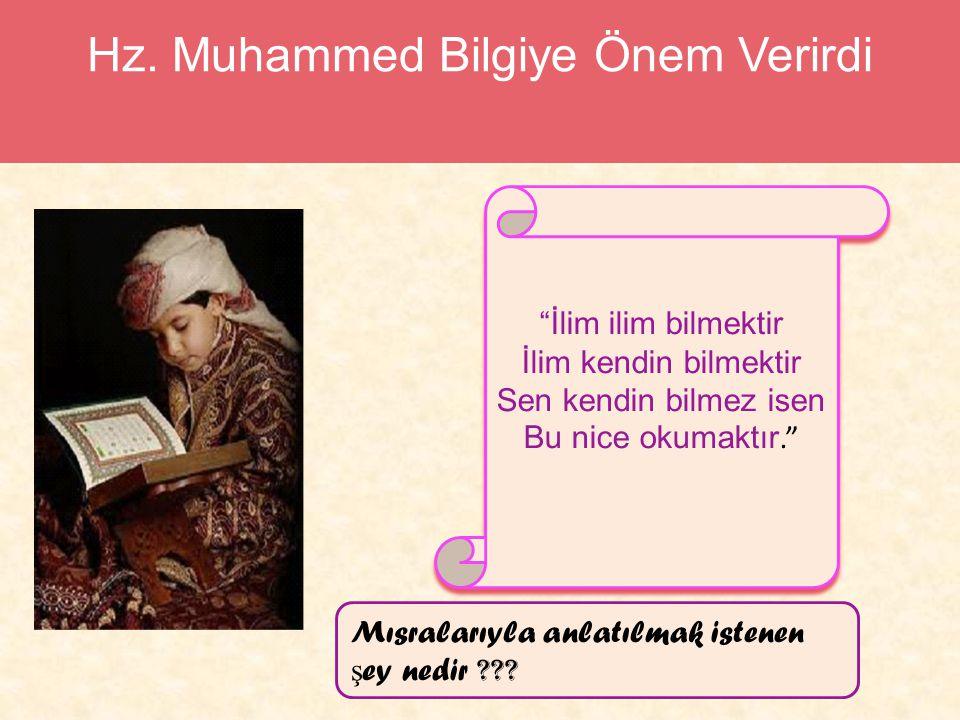 Hz. Muhammed Bilgiye Önem Verirdi