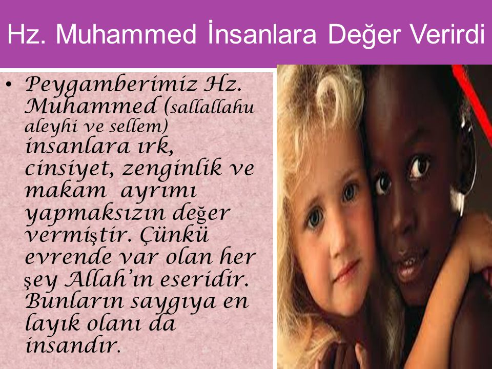 Hz. Muhammed İnsanlara Değer Verirdi