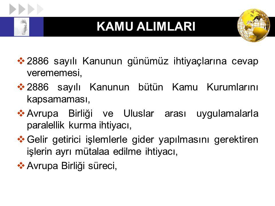 KAMU ALIMLARI 2886 sayılı Kanunun günümüz ihtiyaçlarına cevap verememesi, 2886 sayılı Kanunun bütün Kamu Kurumlarını kapsamaması,