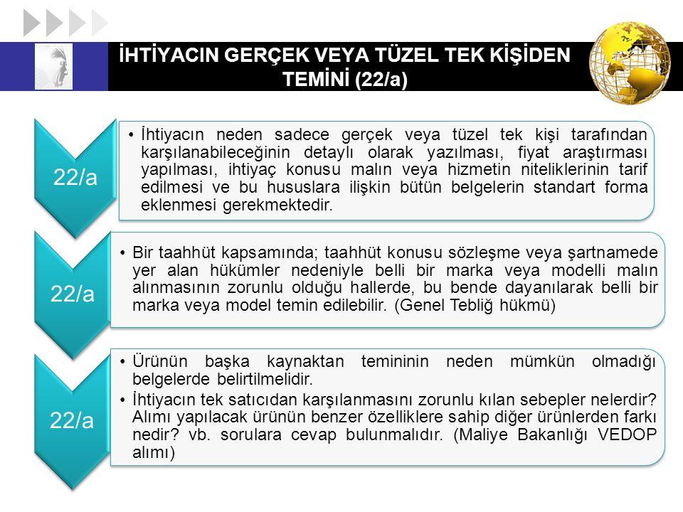 İHTİYACIN GERÇEK VEYA TÜZEL TEK KİŞİDEN TEMİNİ (22/a)