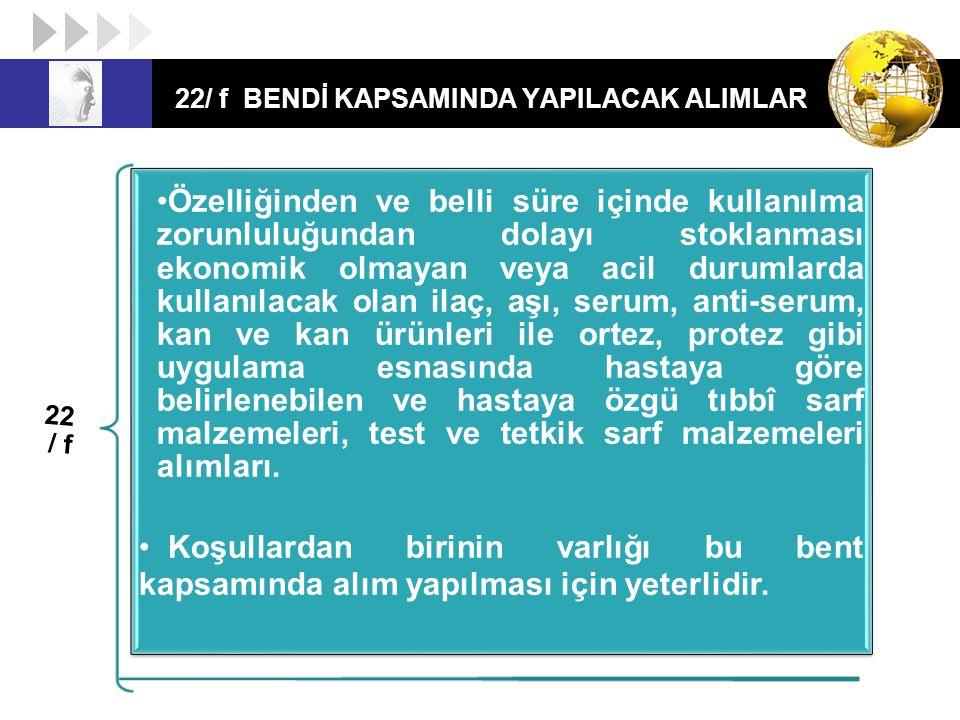 22/ f BENDİ KAPSAMINDA YAPILACAK ALIMLAR
