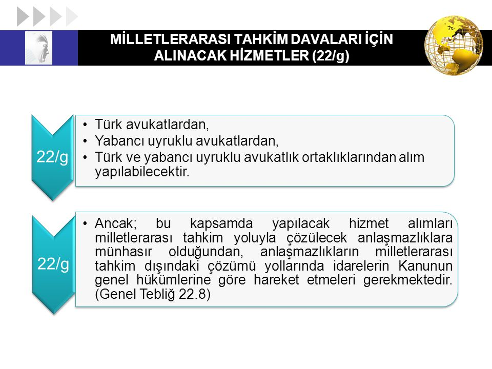 MİLLETLERARASI TAHKİM DAVALARI İÇİN ALINACAK HİZMETLER (22/g)
