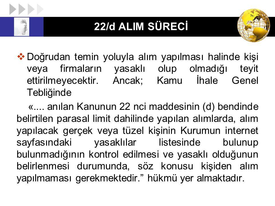 22/d ALIM SÜRECİ