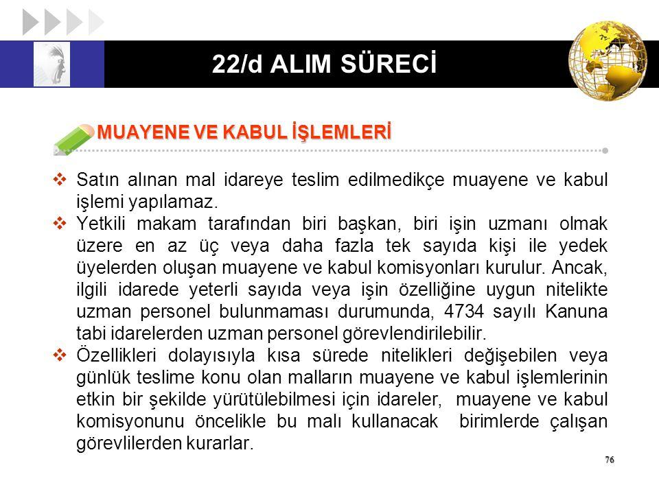22/d ALIM SÜRECİ MUAYENE VE KABUL İŞLEMLERİ