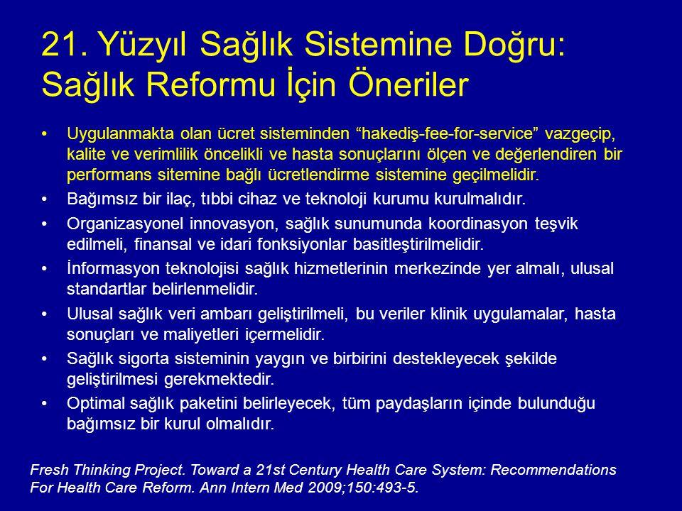 21. Yüzyıl Sağlık Sistemine Doğru: Sağlık Reformu İçin Öneriler