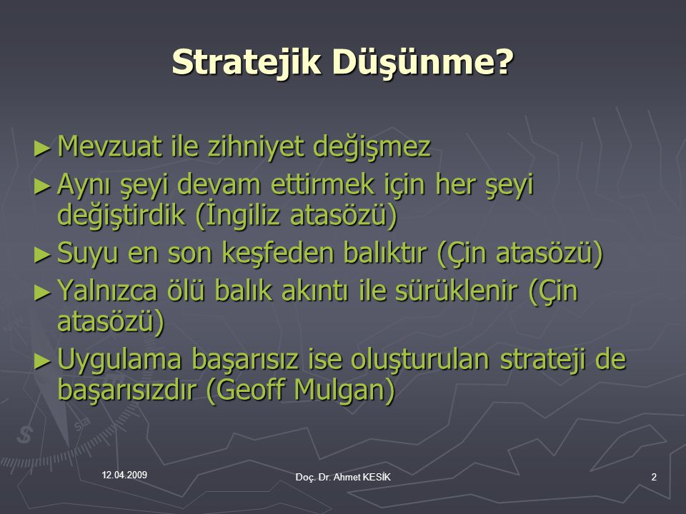 Stratejik Düşünme Mevzuat ile zihniyet değişmez
