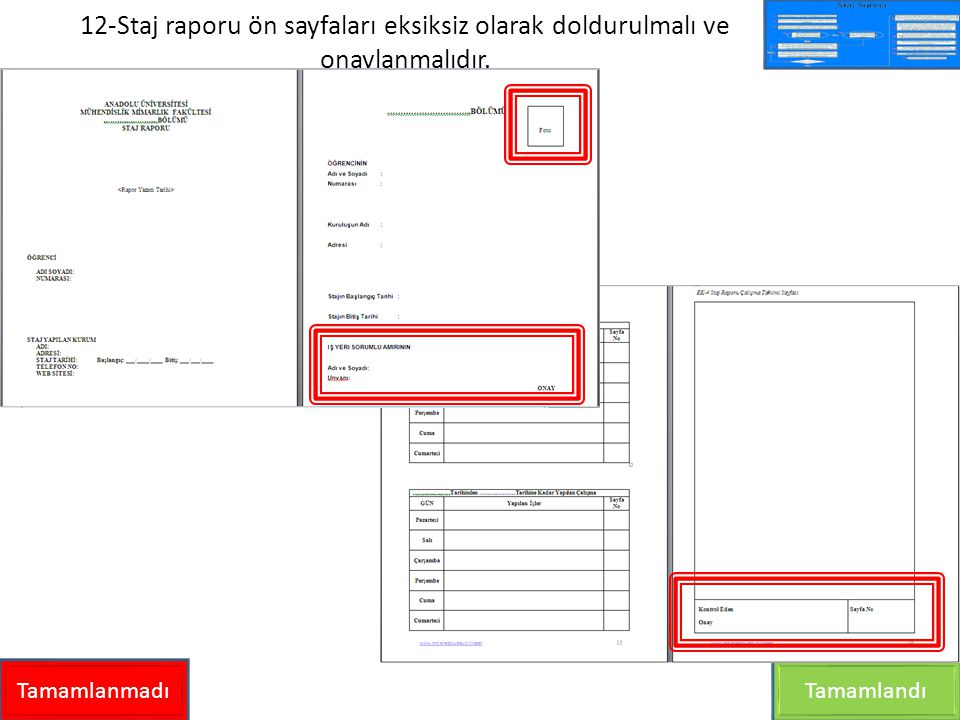 12-Staj raporu ön sayfaları eksiksiz olarak doldurulmalı ve onaylanmalıdır.