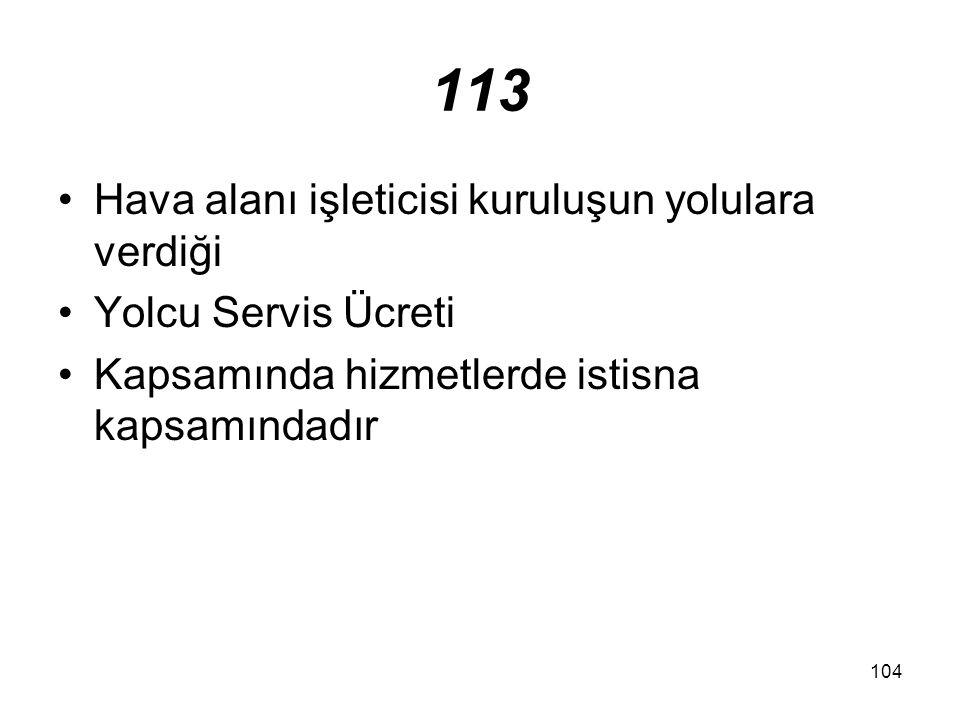 113 Hava alanı işleticisi kuruluşun yolulara verdiği