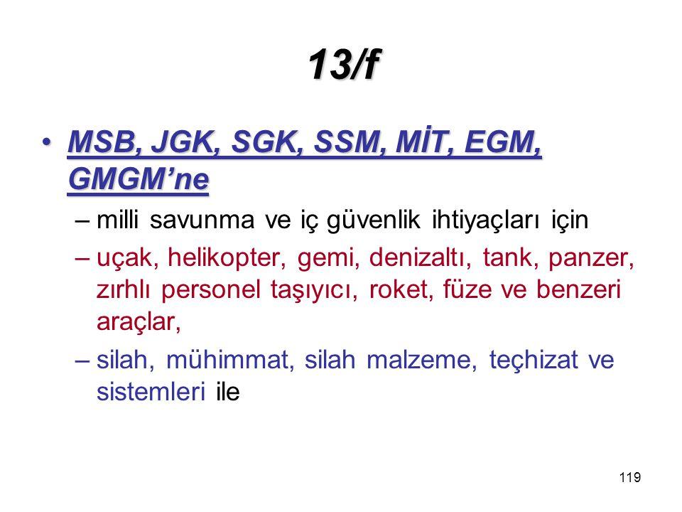 13/f MSB, JGK, SGK, SSM, MİT, EGM, GMGM'ne